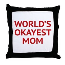 World's Okayest Mom Throw Pillow