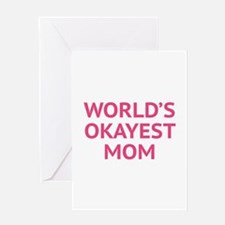 World's Okayest Mom Greeting Card