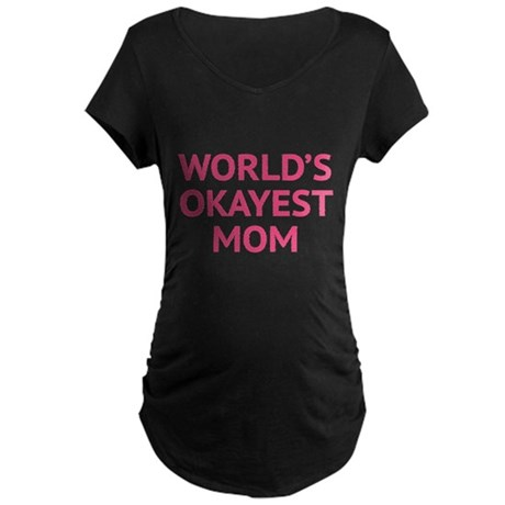 World's Okayest Mom Maternity Dark T-Shirt