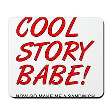 Cool Story Babe Sandwich Funny T-Shirt Mousepad