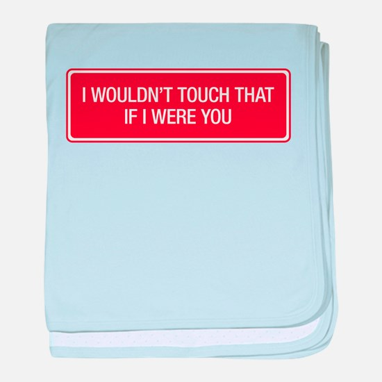 I wouldn't touch that if I were you. baby blanket