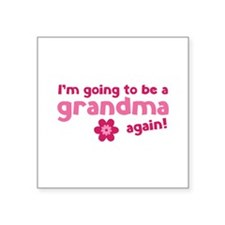 I'm going to be a grandma again Square Sticker 3""