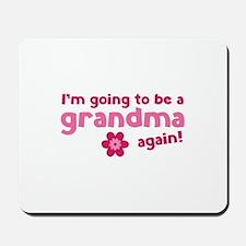I'm going to be a grandma again Mousepad