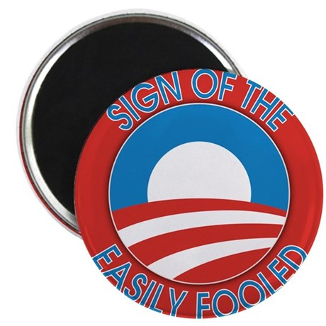 Sign of the Easily Fooled Magnet