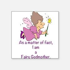 I am a Fairy Godmother Sticker