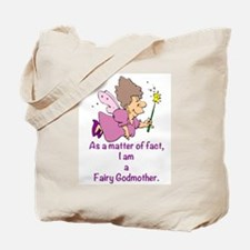 I am a Fairy Godmother Tote Bag