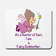 I am a Fairy Godmother Mousepad