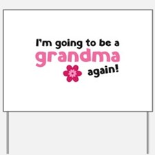 I'm going to be a grandma again Yard Sign