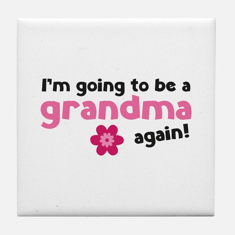 I'm going to be a grandma again Tile Coaster