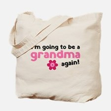 I'm going to be a grandma again Tote Bag