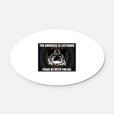 The Universe is Listening Oval Car Magnet