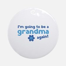 I'm going to be a grandma again Ornament (Round)