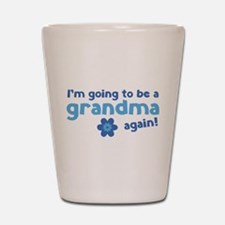 I'm going to be a grandma again Shot Glass
