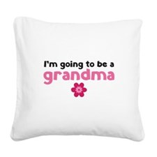 I'm going to be a grandma Square Canvas Pillow