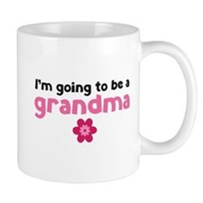 I'm going to be a grandma Mug