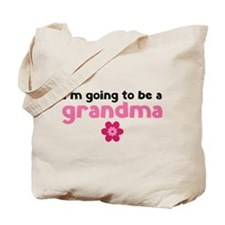I'm going to be a grandma Tote Bag