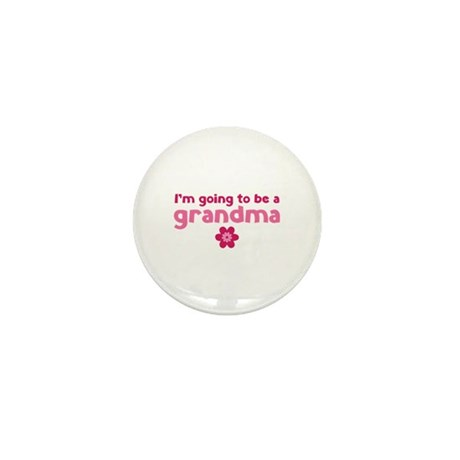 I'm going to be a grandma Mini Button