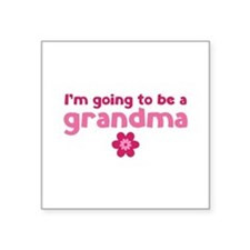 "I'm going to be a grandma Square Sticker 3"" x 3"""