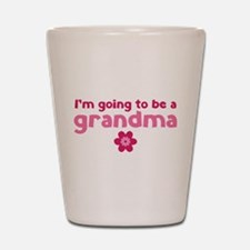 I'm going to be a grandma Shot Glass