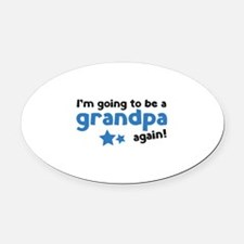 I'm going to be a grandpa again Oval Car Magnet