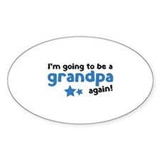 I'm going to be a grandpa again Bumper Stickers