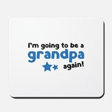 I'm going to be a grandpa again Mousepad