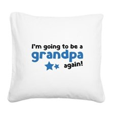 I'm going to be a grandpa again Square Canvas Pill