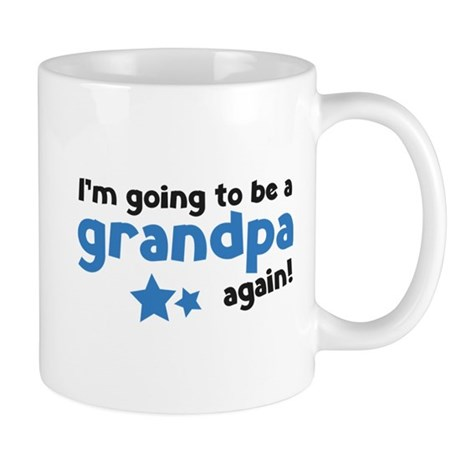 I'm going to be a grandpa again Mug