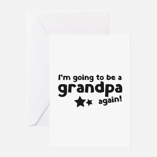 I'm going to be a grandpa again Greeting Card