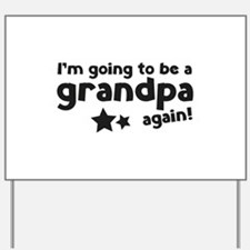 I'm going to be a grandpa again Yard Sign