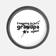 I'm going to be a grandpa again Wall Clock