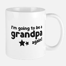 I'm going to be a grandpa again Small Mugs