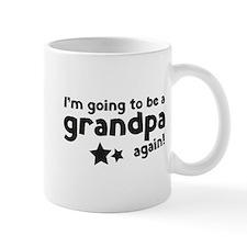 I'm going to be a grandpa again Small Mugs
