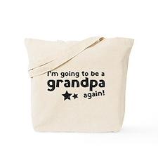 I'm going to be a grandpa again Tote Bag