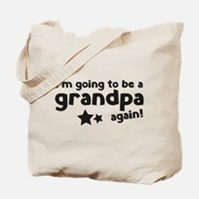 I'm going to be a grandpa again Tote Bag