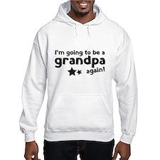 I'm going to be a grandpa again Hoodie