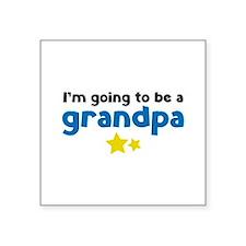 "I'm going to be a grandpa Square Sticker 3"" x 3"""