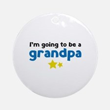 I'm going to be a grandpa Ornament (Round)