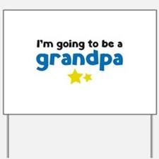 I'm going to be a grandpa Yard Sign
