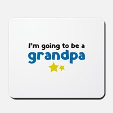 I'm going to be a grandpa Mousepad