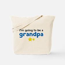 I'm going to be a grandpa Tote Bag