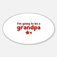 I'm going to be a grandpa Sticker (Oval)