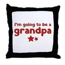 I'm going to be a grandpa Throw Pillow