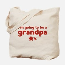 I'm going to be a grandpa Tote Bag