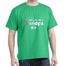I'm going to be a grandpa T-Shirt