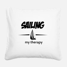 Sailing my therapy Square Canvas Pillow