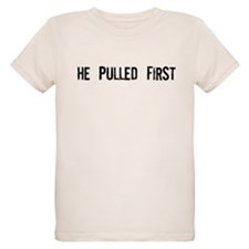 He Pulled First T-Shirt