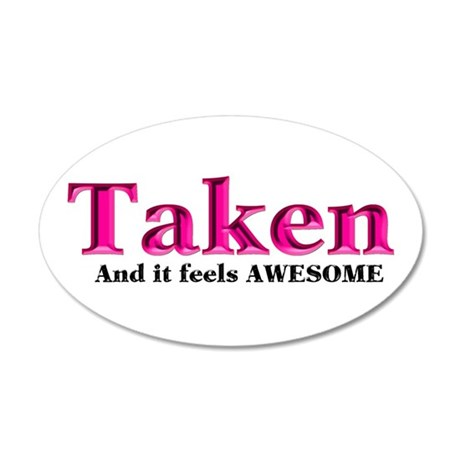 Taken And it feels Awesome Wall Decal