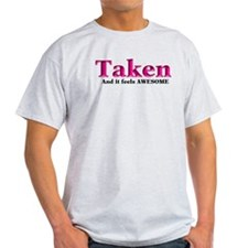 Taken And it feels Awesome T-Shirt