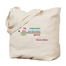 Genius is 1% inspiration and 99% perspiration Tote